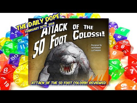 'Attack of the 50 Foot Colossi!' Reviewed on The Daily Dope for February 26th, 2018