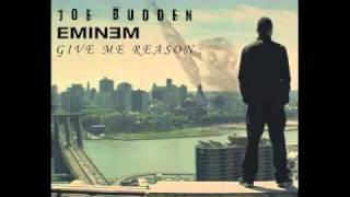 Eminem- Give Me Reason ft. Joe Budden