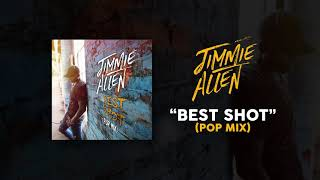 Jimmie Allen Best Shot Pop Mix
