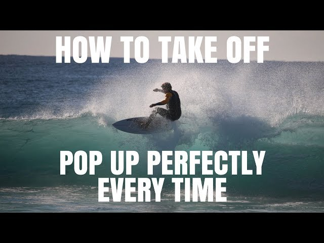 HOW TO SURF | Take Off & Pop Up Perfectly Every Time