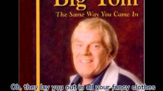 Big Tom - Going Out the Same Way You Came In (with lyrics) MP3