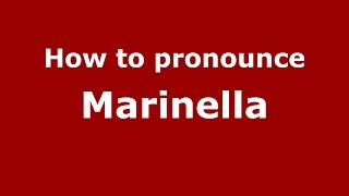 How to pronounce Marinella (Italian/Italy)  - PronounceNames.com