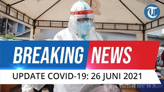 BREAKING NEWS: Pecah Rekor Lagi! 21.095 Orang Positif Covid-19 dalam 24 Jam di Seluruh Indonesia