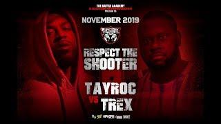 "TAY ROC VS T-REX  (Full Battle) - The Battle Academy Presents ""Respect The Shooter"""