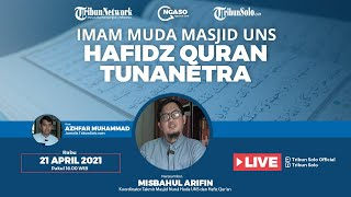 NGASO: Kisah Misbahul Arifin, Imam Muda Masjid UNS dan Hafiz Qur'an Tunanetra