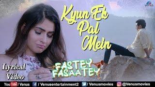 Kyun Ek Pal Mein - Lyrical Video | Sukriti Kakkar   - YouTube