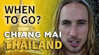When To Go to Chiang Mai, Thailand - Season & Month Breakdown