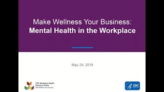 Make Wellness Your Business: Mental Health in the Workplace