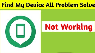 Google Find My Device All Problems Solve in Android   App not working
