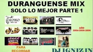 Dj Igniz - Grandes Exitos De La Musica Duranguense Mix Año 2004-2005-2006 - Link De