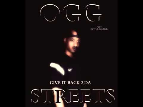 GIVE IT BACK 2 DA STREETS OGG FT. RIP THE GENERAL
