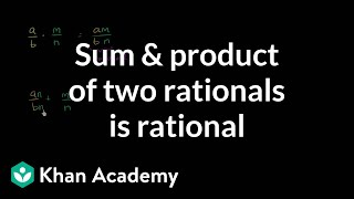 Sum and product of rational numbers | Rational and irrational numbers | Algebra I | Khan Academy