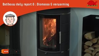 Batibouw report 8: Biomassa en andere verwamingsmethoden