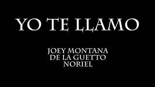 Yo Te Llamo   Joey Montana Ft De La Guetto Ft Noriel [Letra]
