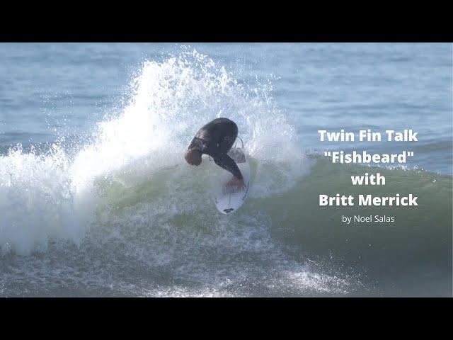 "Coffee with Britt Merrick talking ""Twin Fins"" & CI's new ""Fishbeard"" Surfboard"