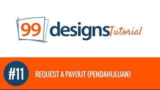 99designs - Request a Payout (Pendahuluan) #11