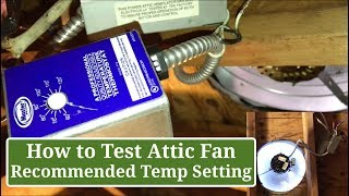 How to Test your Attic Fan - Annual Check - Recommended Temperature Setting