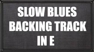 Slow Blues Backing Track In E