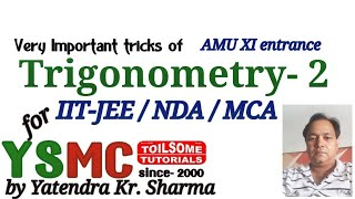 Trigonometry short tricks - 2,  for IIT-JEE, NDA, MCA entrance, toilsome tutorials, YSMC