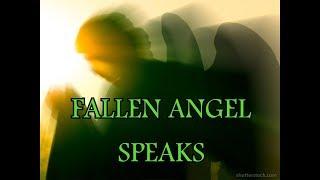 FALLEN ANGEL SPEAKS .