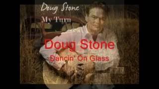 Doug Stone - Dancin' On Glass