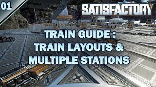 Satisfactory Train Guides: Train Layouts and Multi Station Setups Ep.01