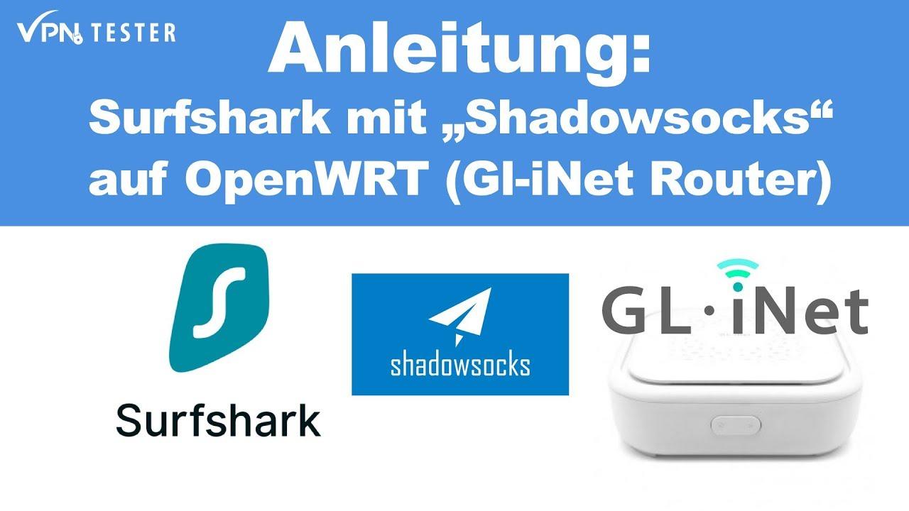 Anleitung: Surfshark Shadowsocks auf einem Gl-iNet Router einrichten (OpenWRT) 2