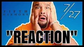 FIFTH HARMONY - 7/27 ALBUM [REACTION]