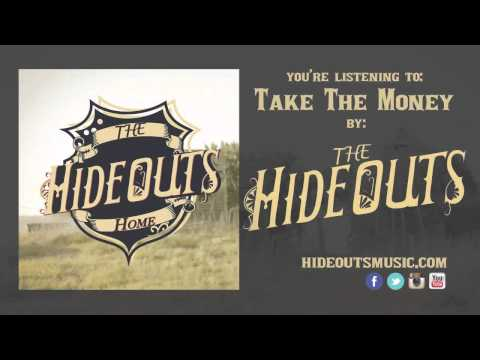 """The Hideouts - """"Take The Money"""""""