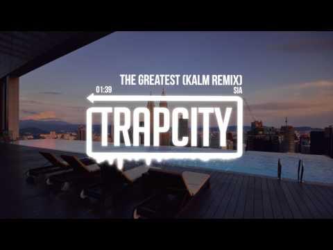 Sia ft. Kendrick Lamar – The Greatest (KALM Remix)
