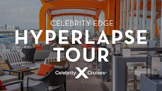 Celebrity Edge: Hyperlapse Ship Tour