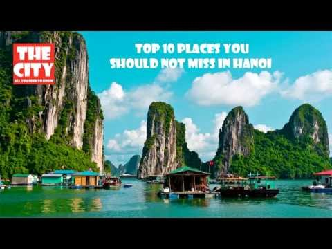 Video Top 10 best places you should not miss in Hanoi