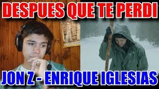 [REACCION] Jon Z / Enrique Iglesias - DESPUES QUE TE PERDI