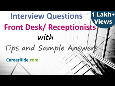 Front Desk Interview Questions and Answers - Receptionist Interview Questions and Answers