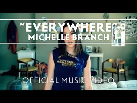 Everywhere (Song) by Michelle Branch