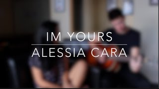 Im Yours - Alessia Cara (Cover by Margarita and Alex Reininga)