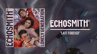"""Video thumbnail of """"Echosmith - """"Last Forever"""" (Official Audio)"""""""