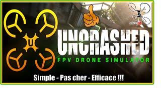 UNCRASHED FPV drone simulator - Magnifique, Simple et Réaliste !