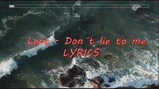 Lena   Don´t Lie To Me    LYRICS