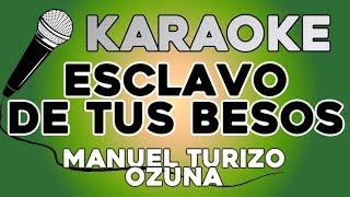 Esclavo De Tus Besos   MTZ Manuel Turizo X Ozuna KARAOKE Con LETRA