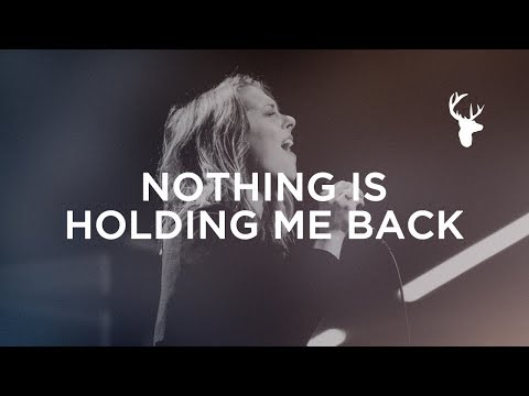 Nothing is Holding Me Back