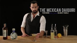 How to Make the Mexican Daiquiri - Featuring Don Julio Blanco Tequila