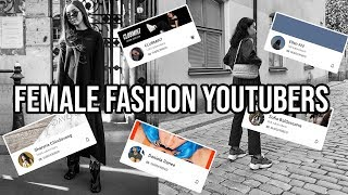 Female Fashion Youtubers You Should Be Watching