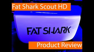 Fat Shark Scout HD Goggle Review