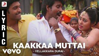 Vellakkara Durai - Kaakkaa Muttai Lyric