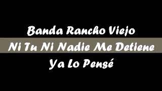 Tú Ni Nadie Me Detiene - Banda Rancho Viejo De Julio Aramburo La Bandononona