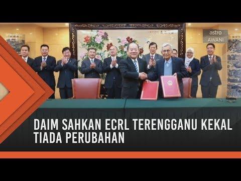 Daim sahkan ECRL Terengganu kekal tiada perubahan