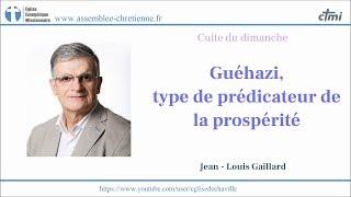 GUÉHAZI, PRÉDICATEUR DE LA PROSPÉRITÉ