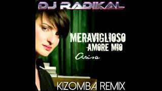 Arisa-Meraviglioso amore mio-Kizomba Remix-Dj Radikal feat Davide Manea