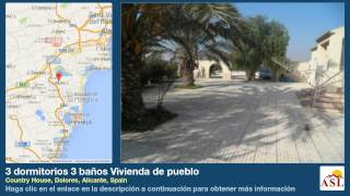 preview picture of video '3 dormitorios 3 baños Vivienda de pueblo se Vende en Country House, Dolores, Alicante, Spain'